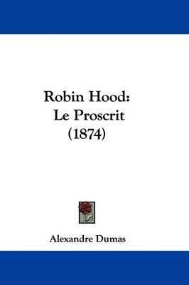 Robin Hood: Le Proscrit (1874) by Alexandre Dumas image