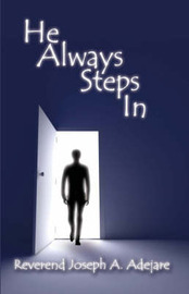He Always Steps in by Reverend Joseph A. Adejare image