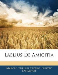 Laelius de Amicitia by Marcus Tullius Cicero
