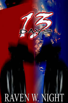 13 Days by Raven, W. Night