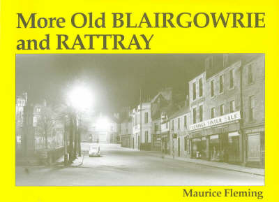 More Old Blairgowrie and Rattray by Maurice Fleming