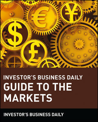 Investor's Business Daily Guide to the Markets by Investor's Business Daily