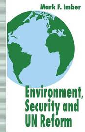 Environment, Security and UN Reform by Mark F. Imber image