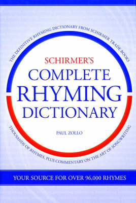 Schirmer's Complete Rhyming Dictionary by Paul Zollo