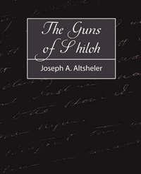 The Guns of Shiloh by A Altsheler Joseph a Altsheler image