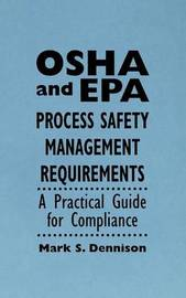 OSHA and EPA Process Safety Management Requirements by Mark.S Dennison image