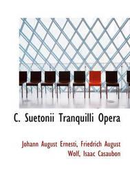 C. Suetonii Tranquilli Opera by Friedrich August Wolf
