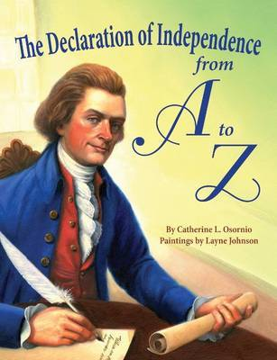 Declaration of Independence from A to Z, The by Catherine L Osornio