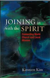 Joining in with the Spirit: Connecting World Church and Local Mission by Kirsteen Kim image