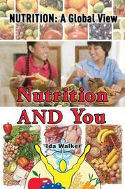 Nutrition and You by Ida Walker