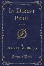 In Direst Peril by David Christie Murray