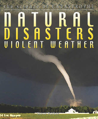 Natural Disasters Violent Weather - The Science of Catastrophe by Steve Parker image