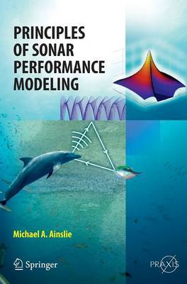 Principles of Sonar Performance Modelling by Michael E. Ainslie image