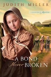 A Bond Never Broken by Judith Miller image