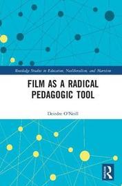 Film as a Radical Pedagogic Tool by Deirdre O'Neill