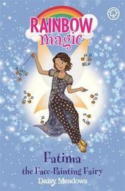 Rainbow Magic: Fatima the Face-Painting Fairy by Daisy Meadows