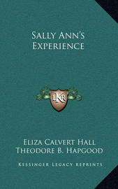 Sally Ann's Experience by Eliza Calvert Hall