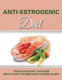 Anti Estrogenic Diet by Speedy Publishing LLC