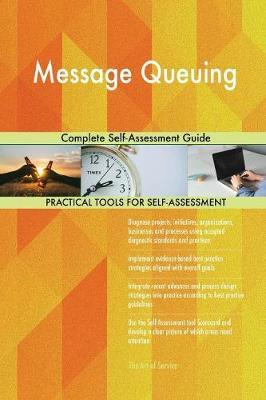 Message Queuing Complete Self-Assessment Guide by Gerardus Blokdyk image