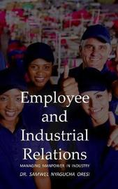 Employee and Industrial Relations by Dr. Samwel Nyagucha Oresi