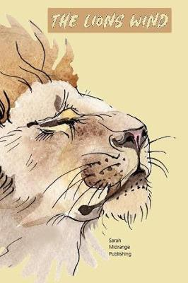 The Lions Wind by Sarah Midrange Publishing