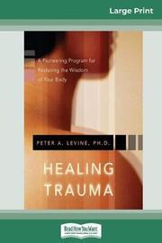 Healing Trauma by Peter A Levine