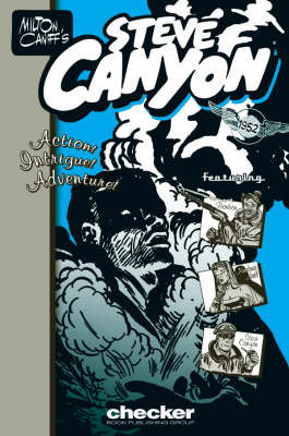 Milton Caniff's Steve Canyon: 1952 by Milton Caniff
