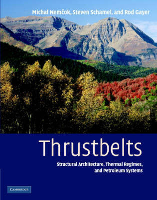 Thrustbelts: Structural Architecture, Thermal Regimes and Petroleum Systems by Michal Nemcok (University of Utah)