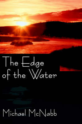 The Edge of the Water by Michael McNabb