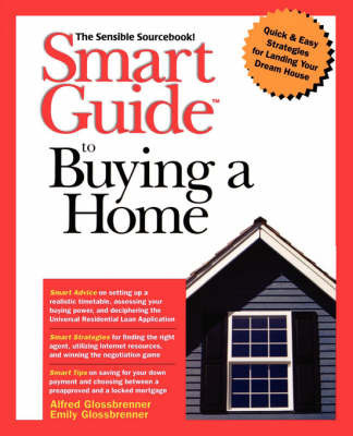 Smart Guide to Buying a Home: The Sensible Sourcebook by Alfred Glossbrenner