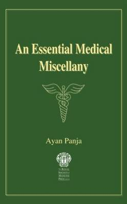 An Essential Medical Miscellany by Ayan Panja