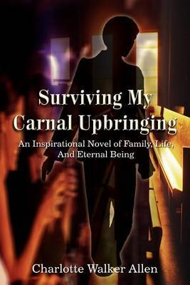 Surviving My Carnal Upbringing by Charlotte Walker Allen image