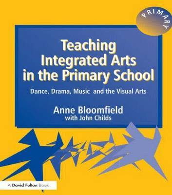 Teaching Integrated Arts in the Primary School by Anne Bloomfield image