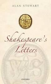 Shakespeare's Letters by Alan Stewart