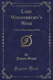 Lady Wedderburn's Wish by James Grant image