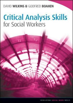Critical Analysis Skills for Social Workers by David Wilkins