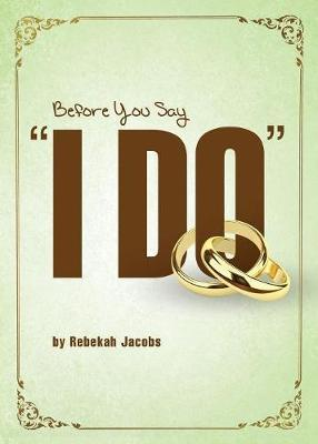 "Before You Say ""I Do"" by Rebekah Jacobs"