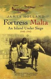 Fortress Malta by James Holland image