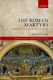 The Roman Martyrs by Michael Lapidge