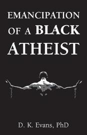 Emancipation of a Black Atheist by D.K. Evans image