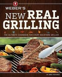 Weber's New Real Grilling by Jamie Purviance image