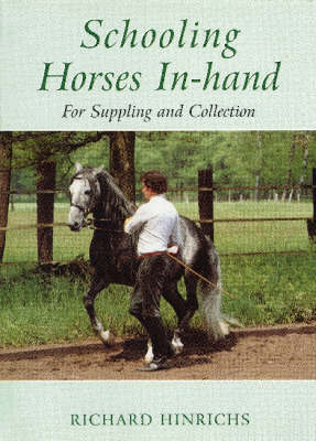 Schooling Horses In-hand by Richard Hinrichs