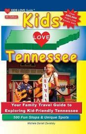 Kids Love Tennessee, 4th Edition by Michele Darrall Zavatsky