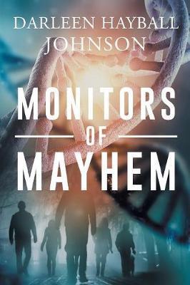 Monitors of Mayhem by Darleen Hayball Johnson