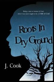 Roots in Dry Ground by Cook