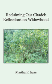 Reclaiming Our Citadel: Reflections on Widowhood by Martha F. Isaac image