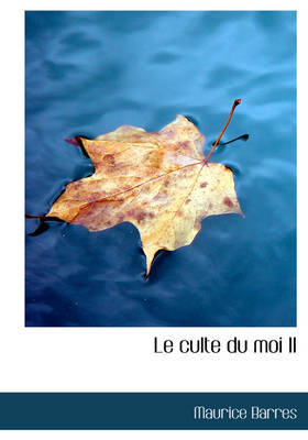 Le Culte Du Moi II by Maurice Barres image