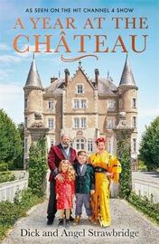 A Year at the Chateau by Dick Strawbridge