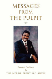 Messages from the Pulpit by Prentiss C Spivey