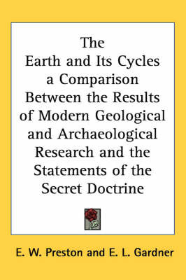 The Earth and Its Cycles a Comparison Between the Results of Modern Geological and Archaeological Research and the Statements of the Secret Doctrine by E.W. Preston image